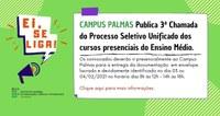 3ª Chamada do Processo Seletivo Unificado dos cursos presenciais do Ensino Médio