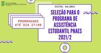 Prorrogado até dia 27/08 a Seleção para o Programa de Assistência Estudantil PNAES 2021/2